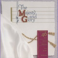 The Majesty and Glory — Billy Ray Hearn & Tom Fettke