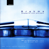 Brahms: Sonatas for Violin and Piano — Marat Bisengaliev, Sir Ernest Hall