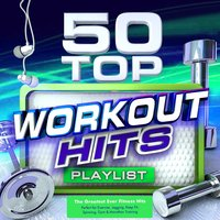 50 Top Workout Hits - The Greatest Ever Fitness Playlist - Perfect for Exercise, Jogging, Keep Fit, Spinning, Gym & Marathon Training — Power Fitness Workout
