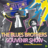 Live On a Mission (A Tribute to the Blues Brothers) — The Blues Brothers Souvenir Show - A tribute to The Blues Brothers