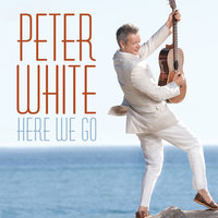 Here We Go — Peter White