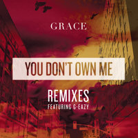 You Don't Own Me REMIXES — Grace
