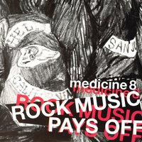 Rock Music Pays Off — Medicine8