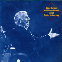 Live At Butler University — Stan Kenton & His Orchestra