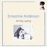 All Day Lazing — Ernestine Anderson