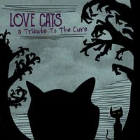 Love Cats: A Tribute to the Cure — сборник