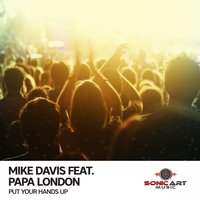 Put Your Hands Up — Mike Davis feat. Papa London