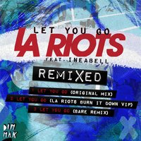 Let You Go — LA Riots