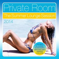 Private Room - The Summer Lounge Session 2014 — сборник