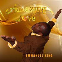 Amazing Love — Emmanuel King