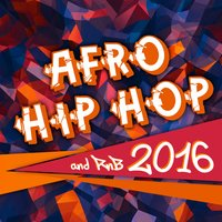 Afro Hip Hop and R'n'B 2016 — сборник