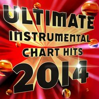 Ultimate Instrumental Chart Hits 2014 — Merry Music Makers