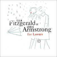 Ella & Louis For Lovers — Louis Armstrong, Ella Fitzgerald