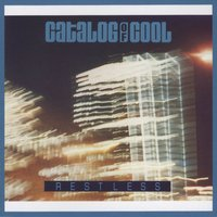 Restless — Catalog Of Cool