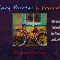 Departure — Gary Burton & Friends