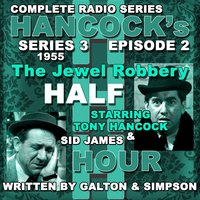 Hancock's Half Hour Radio. Series 3, Episode 2: The Jewel Robbery — Tony Hancock, Sid James
