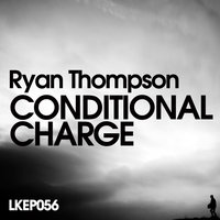 Conditional Charge EP — Ryan Thompson