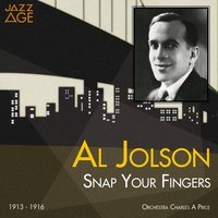 Snap Your Fingers — Al Jolson, Charles A. Prince Orchestra, Irving Berlin