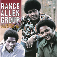 Let The Music Get Down In Your Soul — The Rance Allen Group, Rance Allen Group