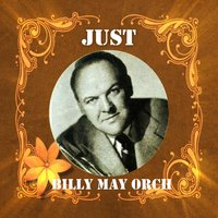 Just Billy May Orchesta — Billy May Orch