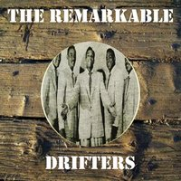 The Remarkable Drifters — The Drifters, Drifters