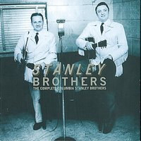 The Complete Columbia Stanley Brothers — The Stanley Brothers