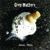 Grey Matters — Jason Thies