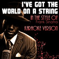I've Got the World on a String (In the Style of Frank Sinatra) - Single — Ameritz Audio Karaoke