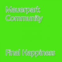 Final Happiness — Mauerpark Community