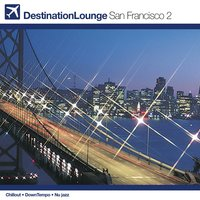 Destination Lounge San Francisco Volume 2 Revive — сборник