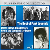 The Best of Funk Legends: James Brown, Ohio Players, Kool & the Gang and Sly Stone, Vol. 1 — сборник