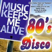 Music Keeps Me Alive: 80's Disco — сборник