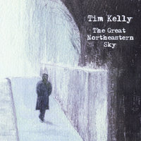 The Great Northeastern Sky — Tim Kelly