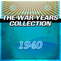 The War Years Collection 1940 — сборник