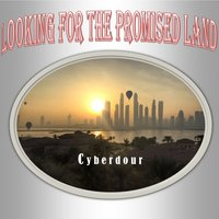 Looking for the Promised Land — Troubadour, Gary James Parker, Cyberdour