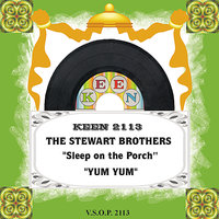Sleep On the Porch/Yum Yum — The Stewart Brothers