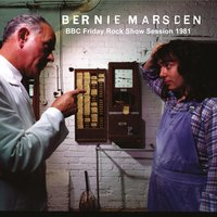 BBC Friday Rock Show Session 1981 (7th August 1981) — Bernie Marsden