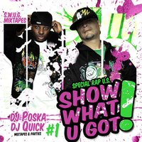 Show What U Got, Vol. 1 — DJ Poska, DJ Quick, DJ Quick, DJ Poska