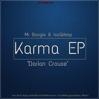 Karma (Everything You Do) EP — Darian Crouse, IsaQdeep, MrBoogie, MrBoogie, IsaQdeep