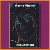 Requitement — Wayne Mitchell