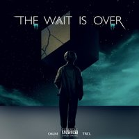 The Wait Is Over — Okim, Trel