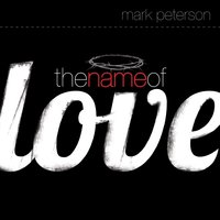 The Name of Love — Mark Peterson
