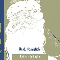 Believe In Santa — Dusty Springfield