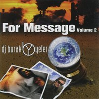 For Message Volume 2 — Dj Burak Yeter