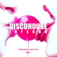 Disco House Inferno, Vol. 1 — сборник