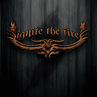 Ignite the Fire — Ignite the Fire