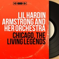 Chicago, the Living Legends — Lil Hardin Armstrong And Her Orchestra