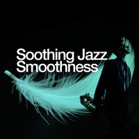 Soothing Jazz Smoothness — Pure Jazz Relaxation