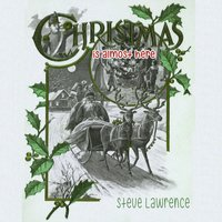Christmas Is Almost Here — Steve Lawrence