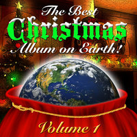 The Best Christmas Album On Earth Vol. 1 — сборник